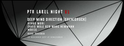 PTR Label Night 01 pres Deep Mind Direction (GrenzDruck)